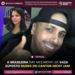 Day Mccarthy vaza nudes do Nicky Jam